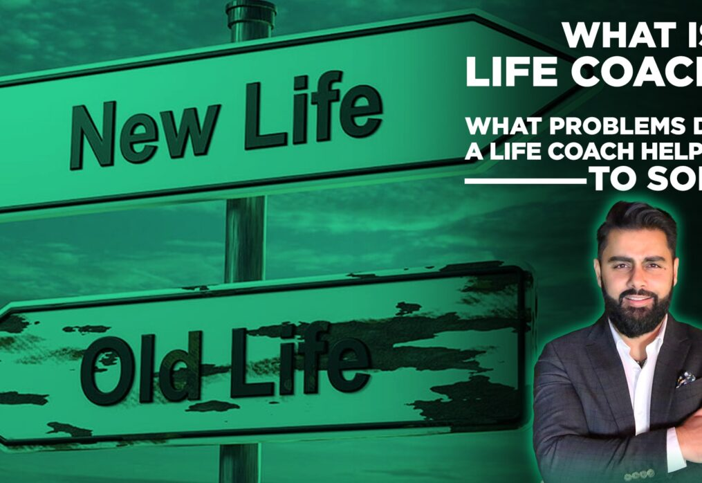 What is a coach for life? What Problems Does a Life Coach Help Solve?
