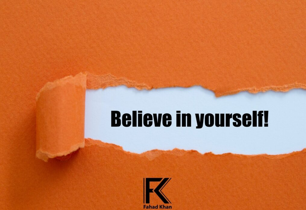 Believing in Yourself is The First Secret to Your Success